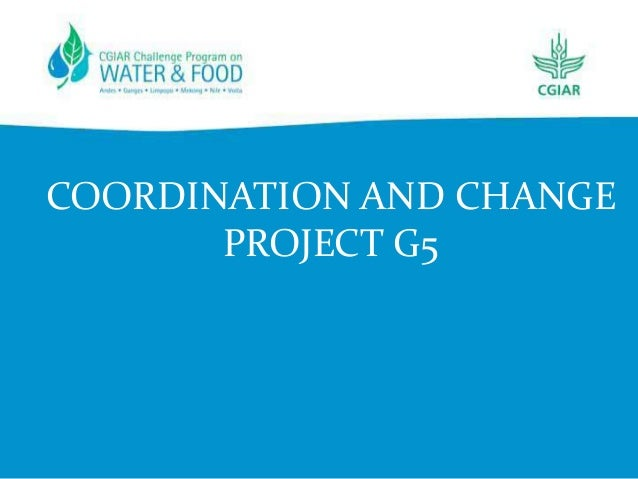 COORDINATION AND CHANGE PROJECT G5