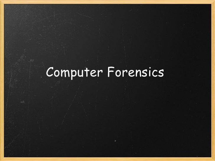 Computer forensics and ubiquitous computing