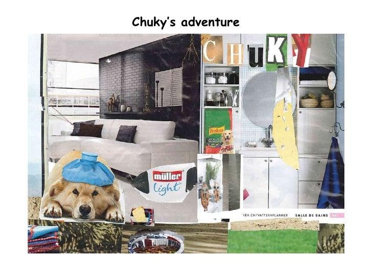 Chuky's adventure