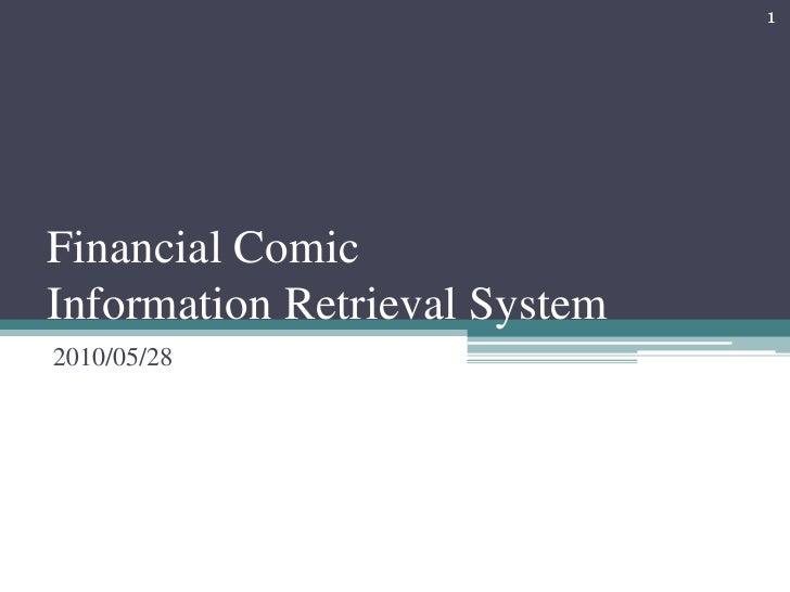 FinancialComicInformation Retrieval System <br />2010/05/28<br />1<br />