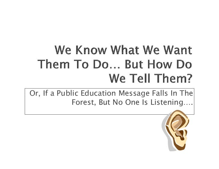 We Know What We Want Them To Do, But How Do We Tell Them?  Public Education