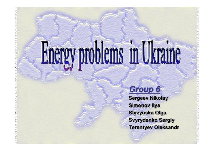 15.02, Group 6 — Problems concerning sustainability of Energy System in Ukraine