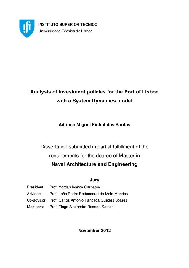 Analysis of investment policies for the Port of Lisbon with a System Dynamics model Adriano Miguel Pinhal dos Santos Disse...