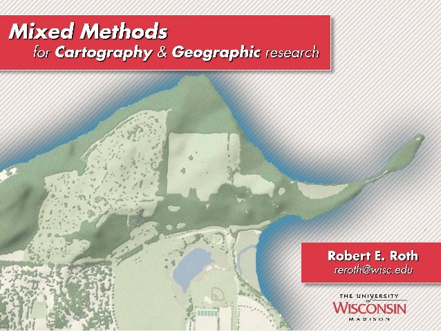 Mixed Methods for Cartographic and Geographic Research