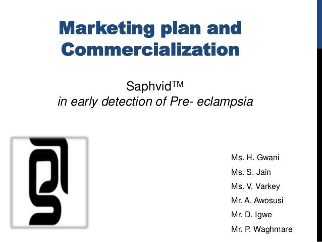 Marketing plan andCommercialization             SaphvidTMin early detection of Pre- eclampsia                             ...