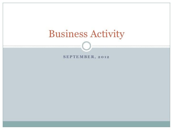 Business Activity   SEPTEMBER, 2012