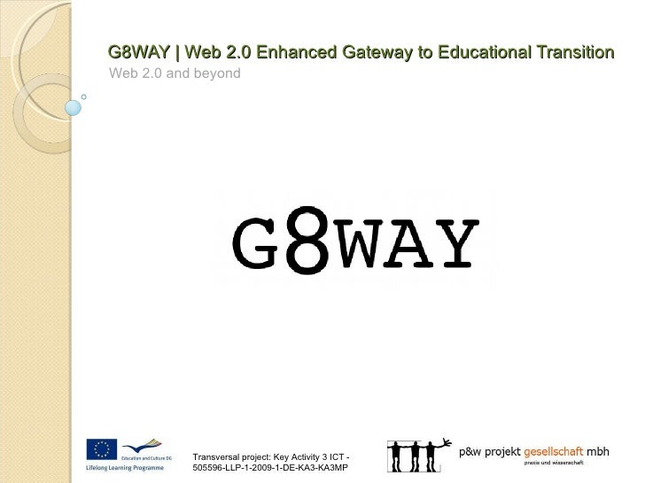 Web 2.0 and beyond G8WAY | Web 2.0 Enhanced Gateway to Educational Transition