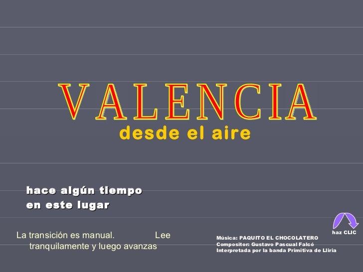 Música: PAQUITO EL CHOCOLATERO Compositor: Gustavo Pascual Falcó Interpretada por la banda Primitiva de Lliria desde el ai...