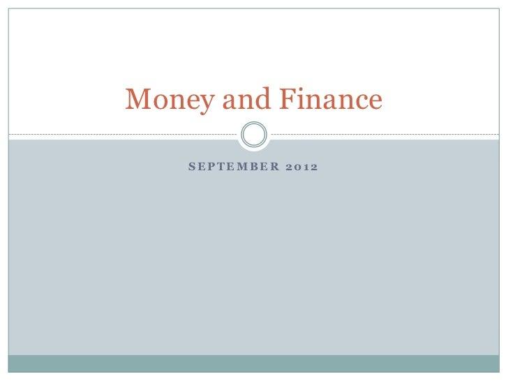 Money and Finance    SEPTEMBER 2012