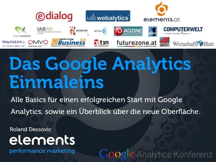 Das Google AnalyticsEinmaleinsAlle Basics für einen erfolgreichen Start mit GoogleAnalytics, sowie ein Überblick über die ...