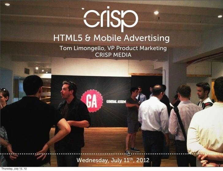 crisp                        HTML5 & Mobile Advertising                         Tom Limongello, VP Product Marketing      ...