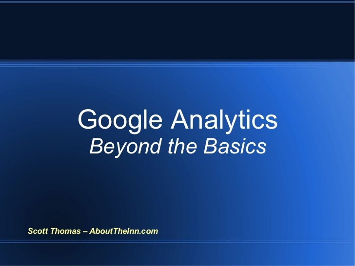 Google Analytics - Beyond the Basics