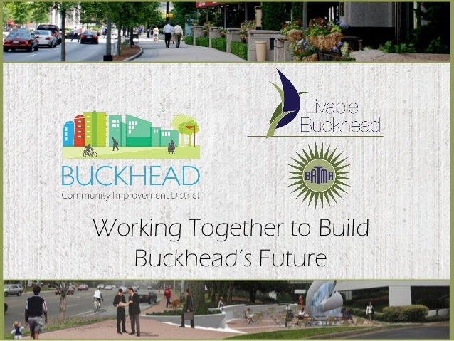 Working Together to Build  Buckhead's Future