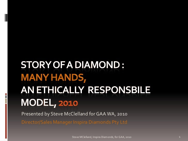 Steve McClelland (Inspira Diamonds), talk for the GAA Western Australia, 2010