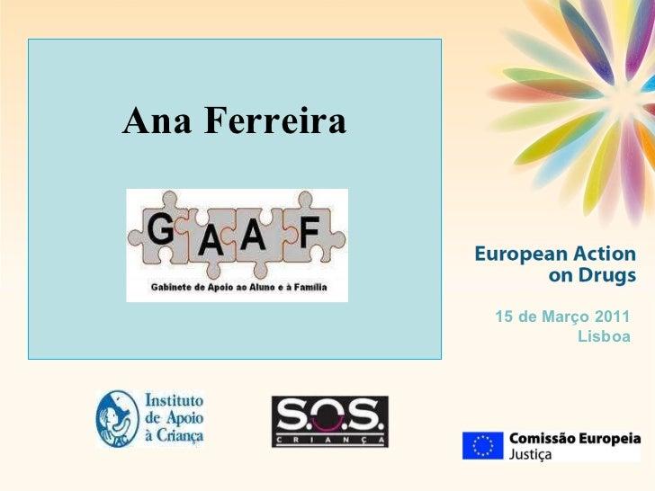 Ana Ferreira 15 de Março 2011 Lisboa