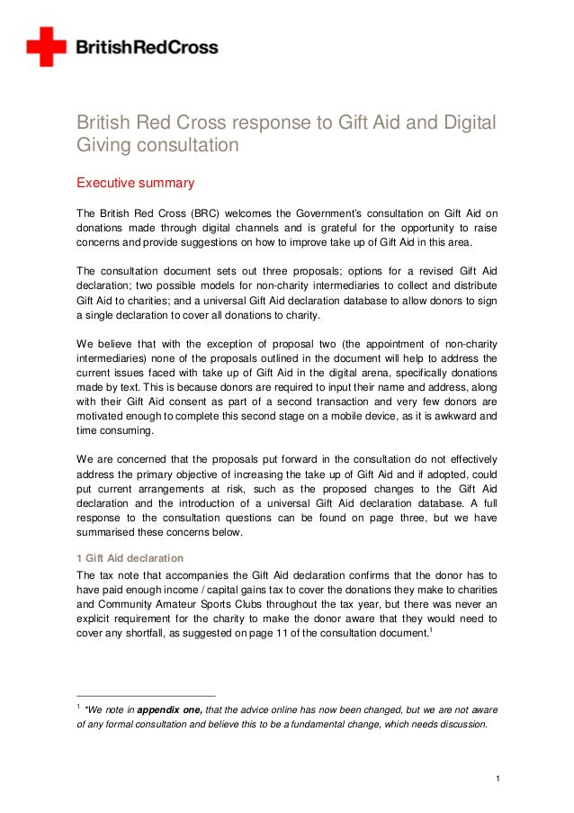1 British Red Cross response to Gift Aid and Digital Giving consultation Executive summary The British Red Cross (BRC) wel...