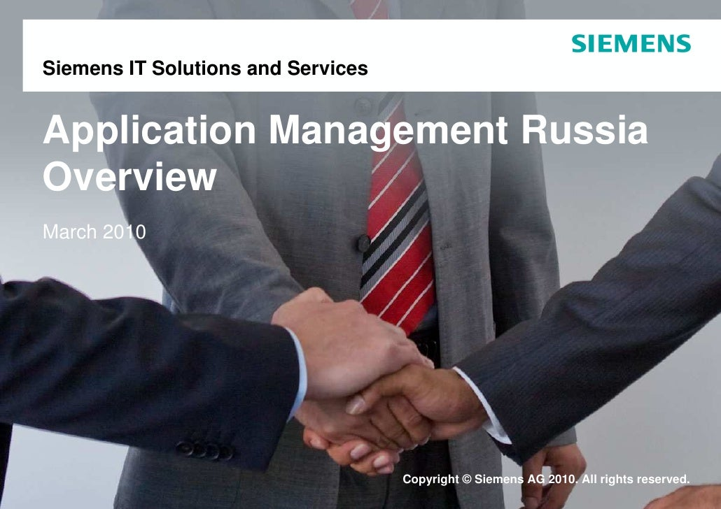 Siemens IT Solutions and Services   Application Management Russia Overview March 2010                                     ...