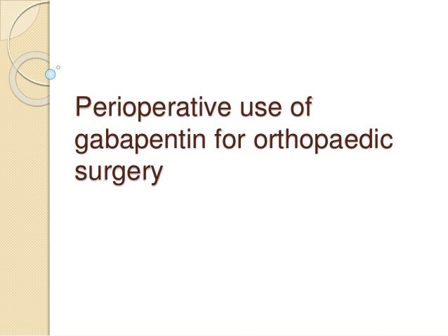 Perioperative use of gabapentin for orthopaedic surgery