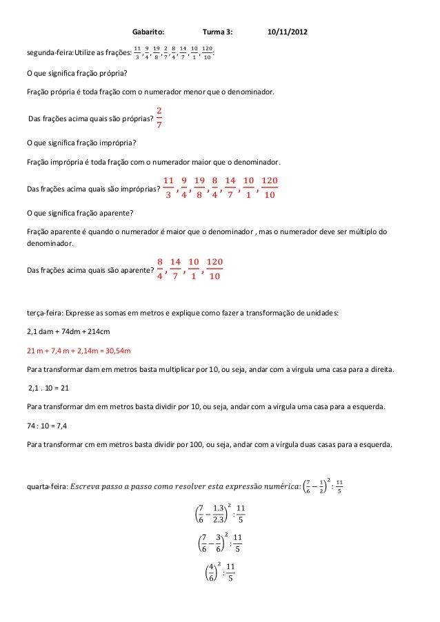 Gabarito:       Turma 3:            10/11/2012segunda-feira:Utilize as frações:                      :O que significa fraç...