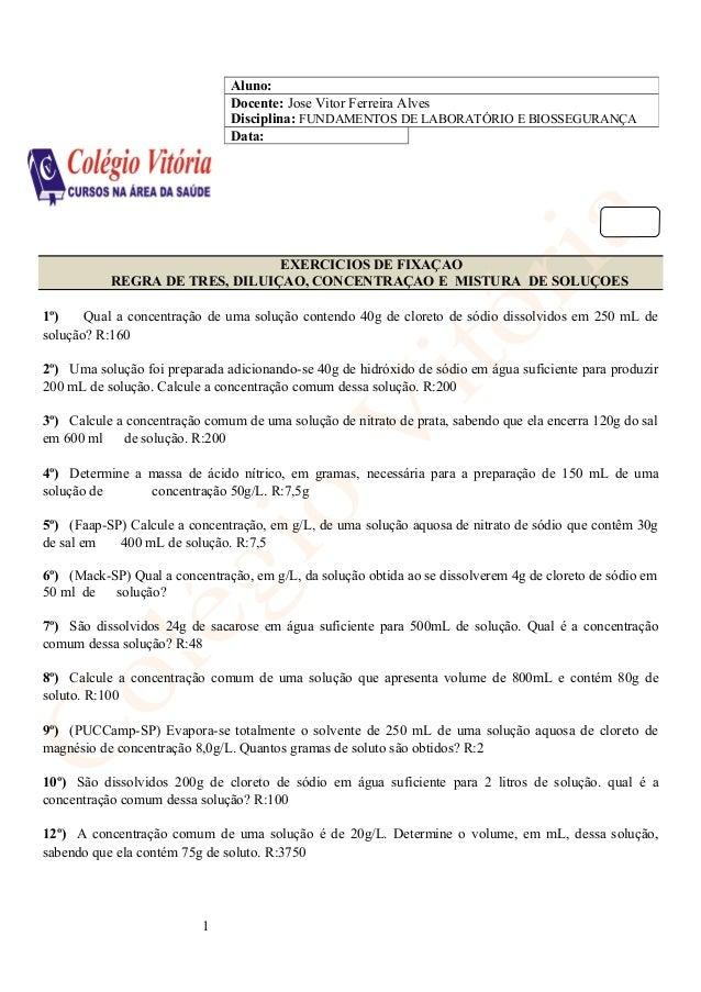 EXERCICIOS DE FIXAÇAO REGRA DE TRES, DILUIÇAO, CONCENTRAÇAO E MISTURA DE SOLUÇOES 1º) Qual a concentração de uma solução c...