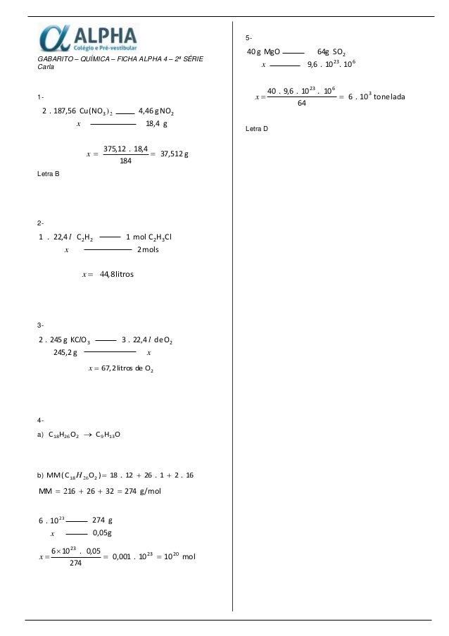 GABARITO – QUÍMICA – FICHA ALPHA 4 – 2ª SÉRIE Carla 1- x 2)3(NOCu187,56.2 g18,4 NOg4,46 2 g37,512 184 18,4.375,12 x Letr...
