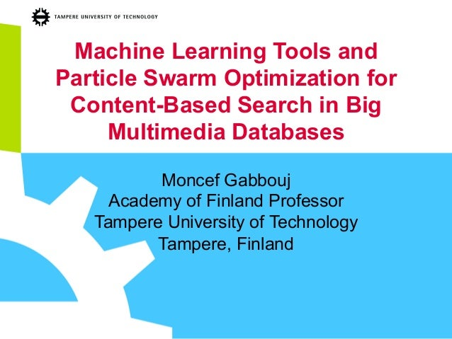Machine Learning Tools and Particle Swarm Optimization for Content-Based Search in Big Multimedia Databases