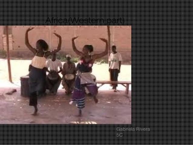 Africa(Western part)                 Gabriela Rivera                 5C