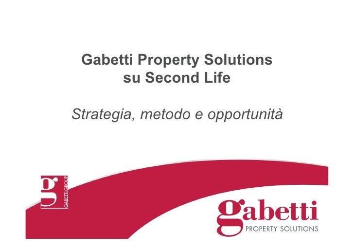 Gabetti Property Solutions       su Second Life  Strategia, metodo e opportunità