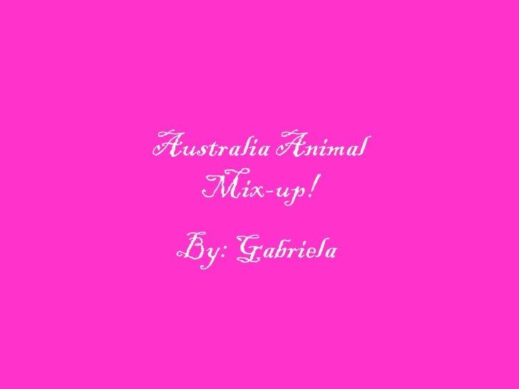 Australia Animal  Mix-up! By: Gabriela
