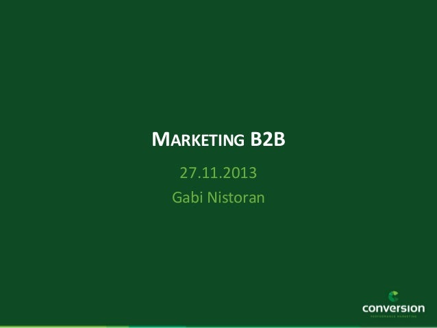MARKETING B2B 27.11.2013 Gabi Nistoran