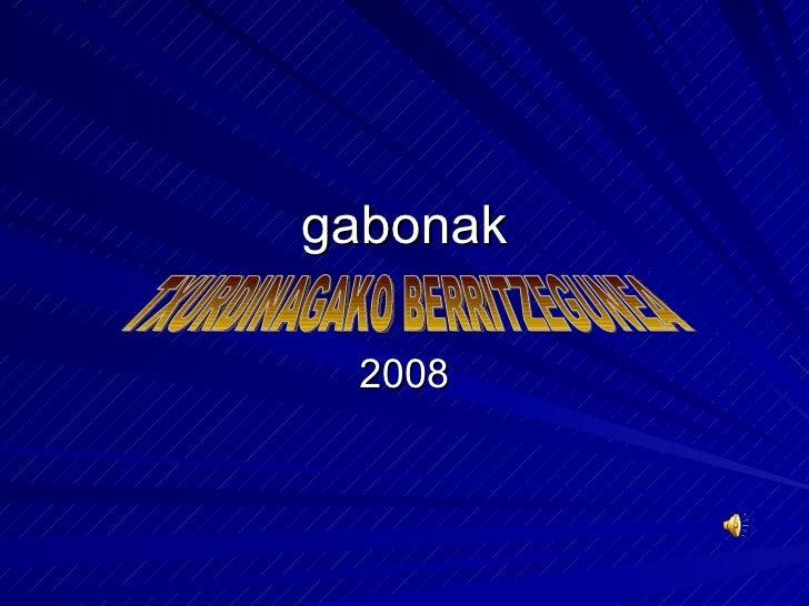 gabonak 2008 TXURDINAGAKO BERRITZEGUNEA