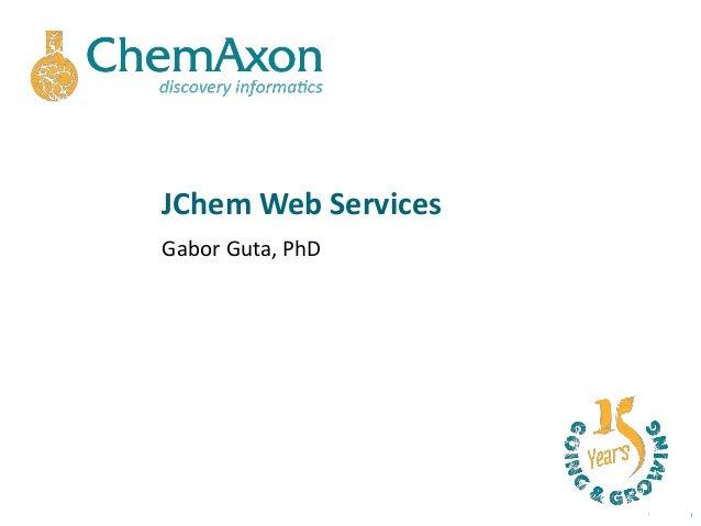 JChem Web ServicesGabor Guta, PhD