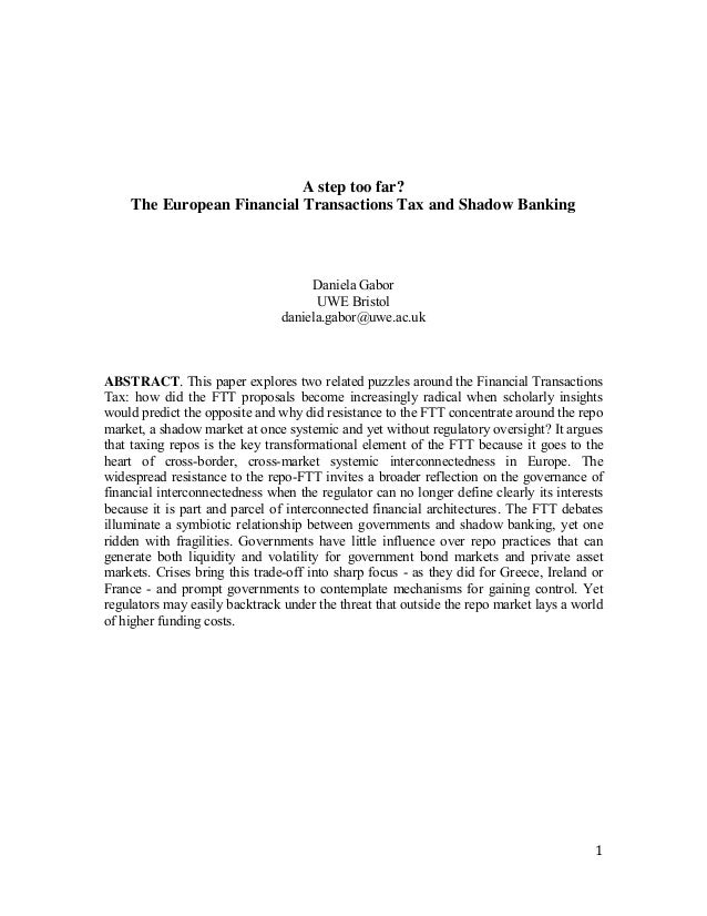 A step too far? The European Financial Transactions Tax and Shadow Banking  Daniela Gabor UWE Bristol daniela.gabor@uwe.ac...