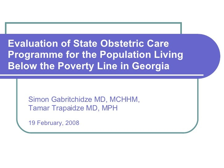 Evaluation of State Obstetric Care Programme for the Population Living Below the Poverty Line in Georgia Simon Gabritchidz...