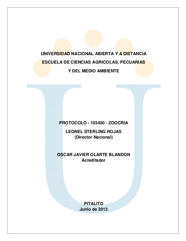 UNIVERSIDAD NACIONAL ABIERTA Y A DISTANCIA ESCUELA DE CIENCIAS AGRICOLAS, PECUARIAS Y DEL MEDIO AMBIENTE  PROTOCOLO - 1034...