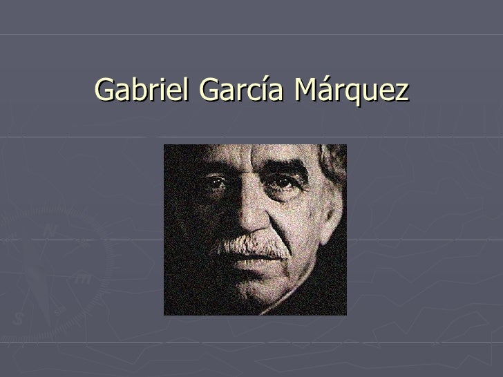 Gabriel Garcia Marquez,trabajo en power point
