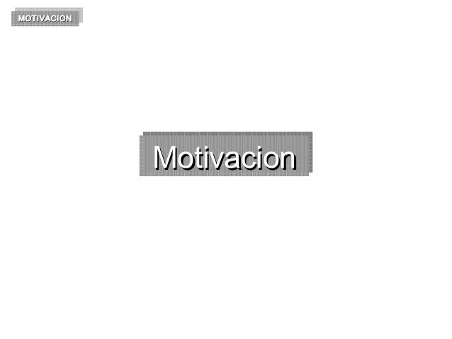 MOTIVACION MOTIVACION  Motivacion Motivacion