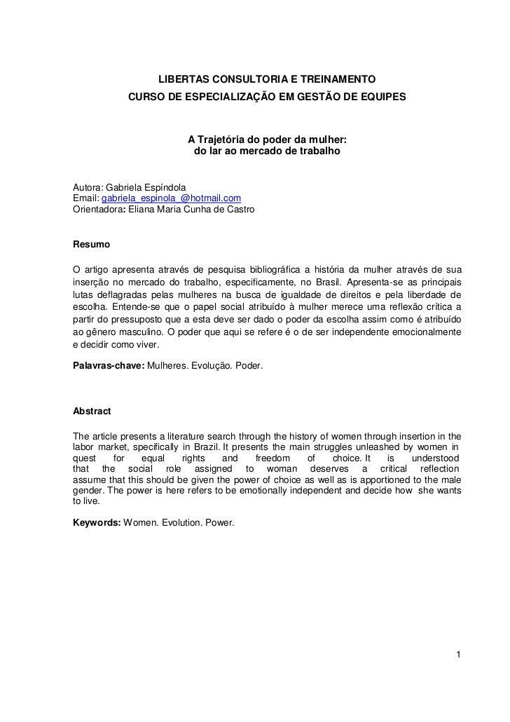 LIBERTAS CONSULTORIA E TREINAMENTO<br />CURSO DE ESPECIALIZAÇÃO EM GESTÃO DE EQUIPES<br />A Trajetória do poder da mulher:...