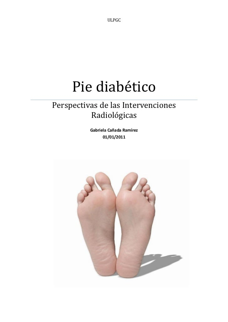 ULPGC     Pie diabéticoPerspectivas de las Intervenciones          Radiológicas          Gabriela Cañada Ramírez          ...