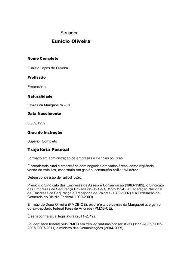 Senador Eunício Oliveira Nome Completo Eunício Lopes de Oliveira Profissão Empresário Naturalidade Lavras da Mangabeira – ...