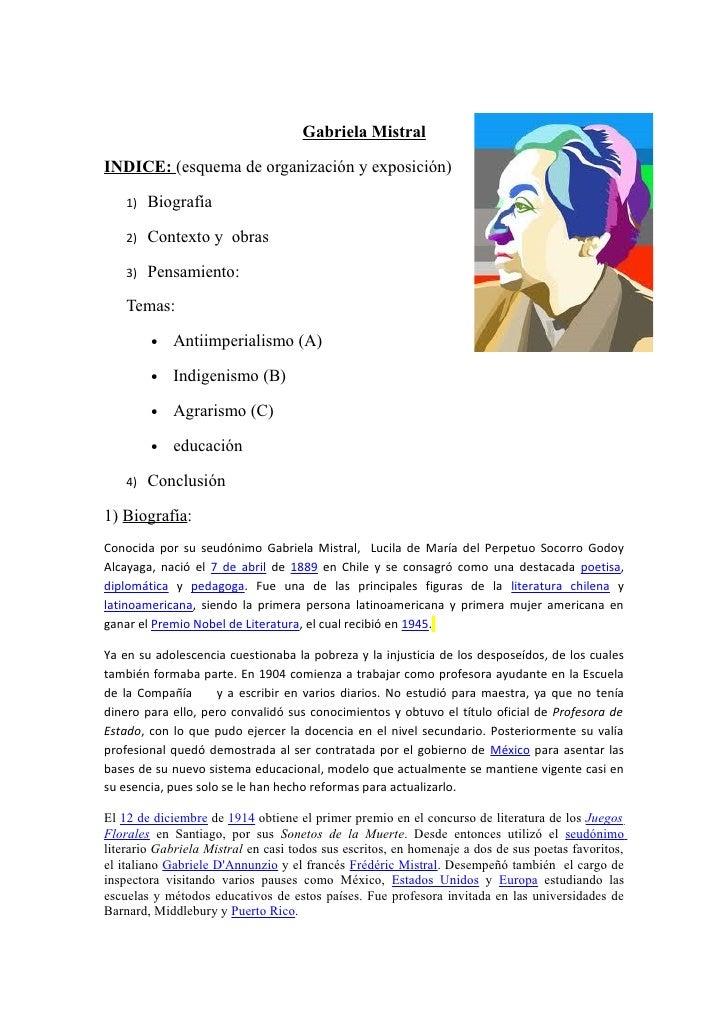 Gabriela MistralINDICE: (esquema de organización y exposición)    1)   Biografía    2)   Contexto y obras    3)   Pensamie...