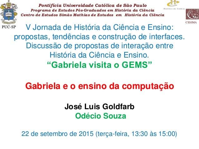 CESIMA Pontifícia Universidade Católica de São Paulo Programa de Estudos Pós-Graduados em História da Ciência Centro de Es...