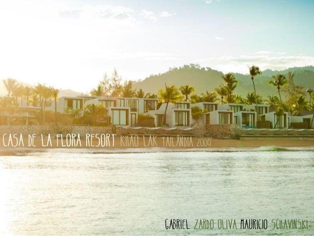 CASA DE LA FLORA resort khao lak tailândia 2009 Gabriel zardo oliva mauricio schavinski