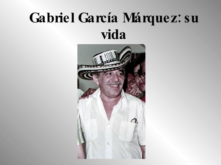 Gabriel García Márquez: su vida
