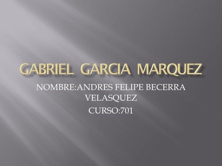 NOMBRE:ANDRES FELIPE BECERRA VELASQUEZ CURSO:701