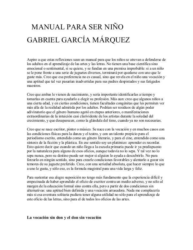 MANUAL PARA SER NIÑOGABRIEL GARCÍA MÁRQUEZAspiro a que estas reflexiones sean un manual para que los niños se atrevan a de...