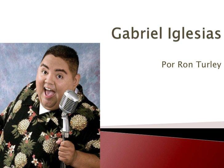 Gabriel iglesias presentation