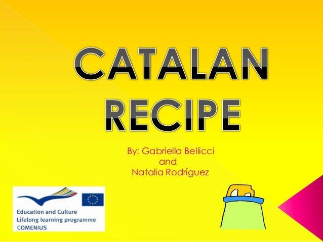 Catalan recipe, by Gabriella and Natalia