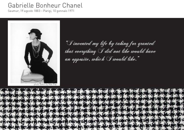 "Gabrielle Bonheur ChanelSaumur, 19 agosto 1883 – Parigi, 10 gennaio 1971                                           ""I inve..."