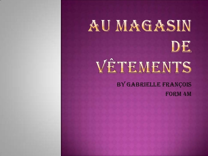 Au Magasin de Vêtements<br />By Gabrielle François<br />Form 4M<br />